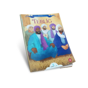 Tebliğ - Hazreti Peygamberimizin Hayatı 8